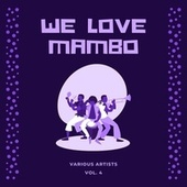 We Love Mambo, Vol. 4 by Various Artists
