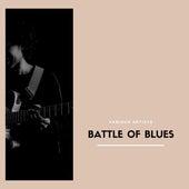 Battle Of Blues von Various Artists