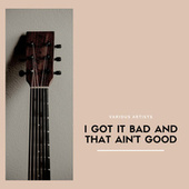 I Got It Bad And That Ain't Good fra Various Artists