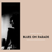 Blues On Parade fra Various Artists