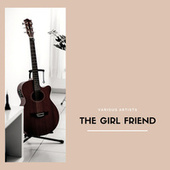 The Girl Friend de Various Artists
