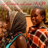 African Love, Vol. 39 by Various Artists
