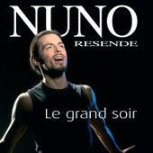 Le Grand Soir de Nuno Resende