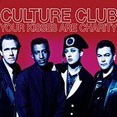 Your Kisses Are Charity de Culture Club