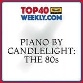 Piano by Candlelight: The 80s de Piano Dreamsound