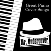 Great Piano Cover Songs by Mr. Undercover