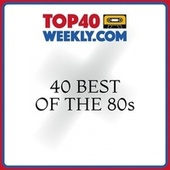 40 Best of the 80s by Various Artists