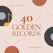 Wonderful World (40 Golden Records) by Various Artists