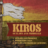 Outlaws and Prodigals by Kiros