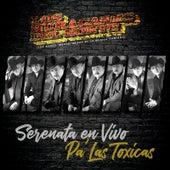 Serenata En Vivo Pa' Las Toxicas by Los Huracanes Del Norte