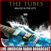 Malice In The City (Live) by The Tubes