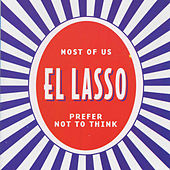 Most of Us Prefer Not to Think de Lasso