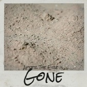 After The Fire Is Gone by Various Artists