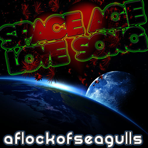 Space Age Love Song by A Flock of Seagulls