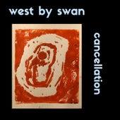Cancellation von West by Swan