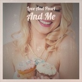 Love And Pearl And Me by Various Artists
