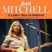 A Ladies Man In Holland de Joni Mitchell