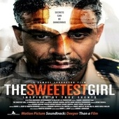 Deeper Than a Film: The Sweetest Girl (Official Motion Picture Soundtrack) by Various Artists