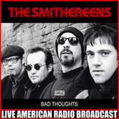 Bad Thoughts (Live) de The Smithereens