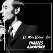 Le Meilleur de Charles Aznavour von Charles Aznavour