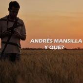 Y Qué? de Andrés Mansilla