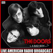 L.A Bad Boy (Live) by The Doors