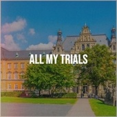 All My Trials by Various Artists