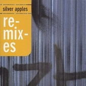 Silver Apples Remixes by Various Artists