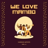 We Love Mambo, Vol. 2 by Various Artists