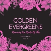 Memories Are Made of This, Vol. 3 (Golden Evergreens) von Various Artists