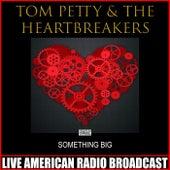 Something Big (Live) de Tom Petty