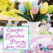 Easter Garden Party Jazz Music by Various Artists