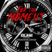 For The Moment by D-Law
