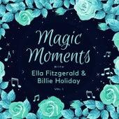 Magic Moments with Ella Fitzgerald & Billie Holiday, Vol. 1 fra Ella Fitzgerald