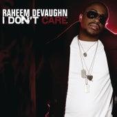 I Don't Care by Raheem DeVaughn