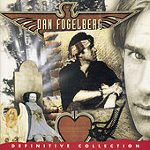 Definitive Collection by Dan Fogelberg