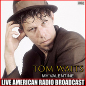 My Valentine (Live) de Tom Waits