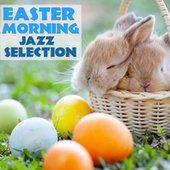 Easter Morning Jazz Selection de Various Artists