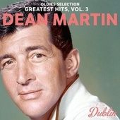 Oldies Selection: Greatest Hits, Vol. 3 by Dean Martin