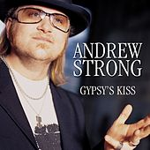 Gypsy's Kiss by Andrew Strong