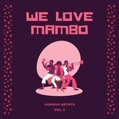 We Love Mambo, Vol. 3 by Various Artists