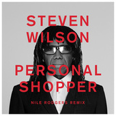 PERSONAL SHOPPER (Nile Rodgers Remix) by Steven Wilson