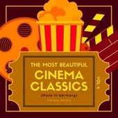The Most Beautiful Cinema Classics (Made in Germany), Vol. 4 von Various Artists