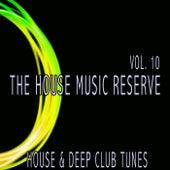 The House Music Reserve, Vol. 10 de Various Artists