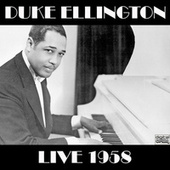 Live 1958 (Live) by Duke Ellington