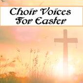 Choir Voices For Easter von The Mormon Tabernacle Choir