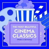 The Most Beautiful Cinema Classics (Made in Germany), Vol. 3 von Various Artists