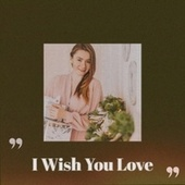 I Wish You Love by Various Artists