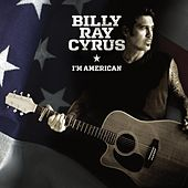 I'm American von Billy Ray Cyrus