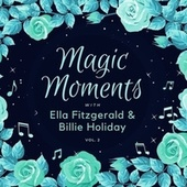 Magic Moments with Ella Fitzgerald & Billie Holiday, Vol. 2 de Ella Fitzgerald